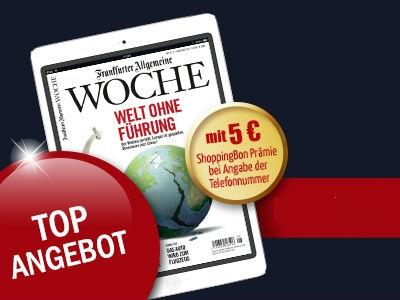 """3 x """"Frankfurter Allgemeine Woche"""" gratis + 5€-ShoppingBon"""