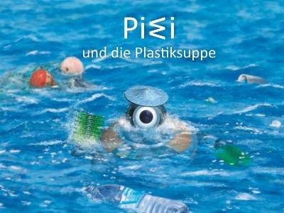 """Gratis Kinder-Buch: """"PIWI und die Plastiksuppe"""""""