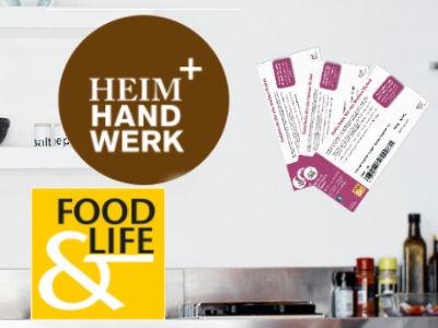 """Freikarten für Messen """"HEIM+HANDWERK"""" und """"FOOD & LIFE"""""""